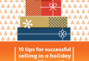 2020 holiday readiness guide : 10 tips for successful selling in a holiday season like no other