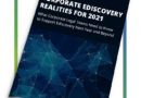 Corporate Ediscovery Realities for 2021